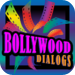 Bollywood Dialogs